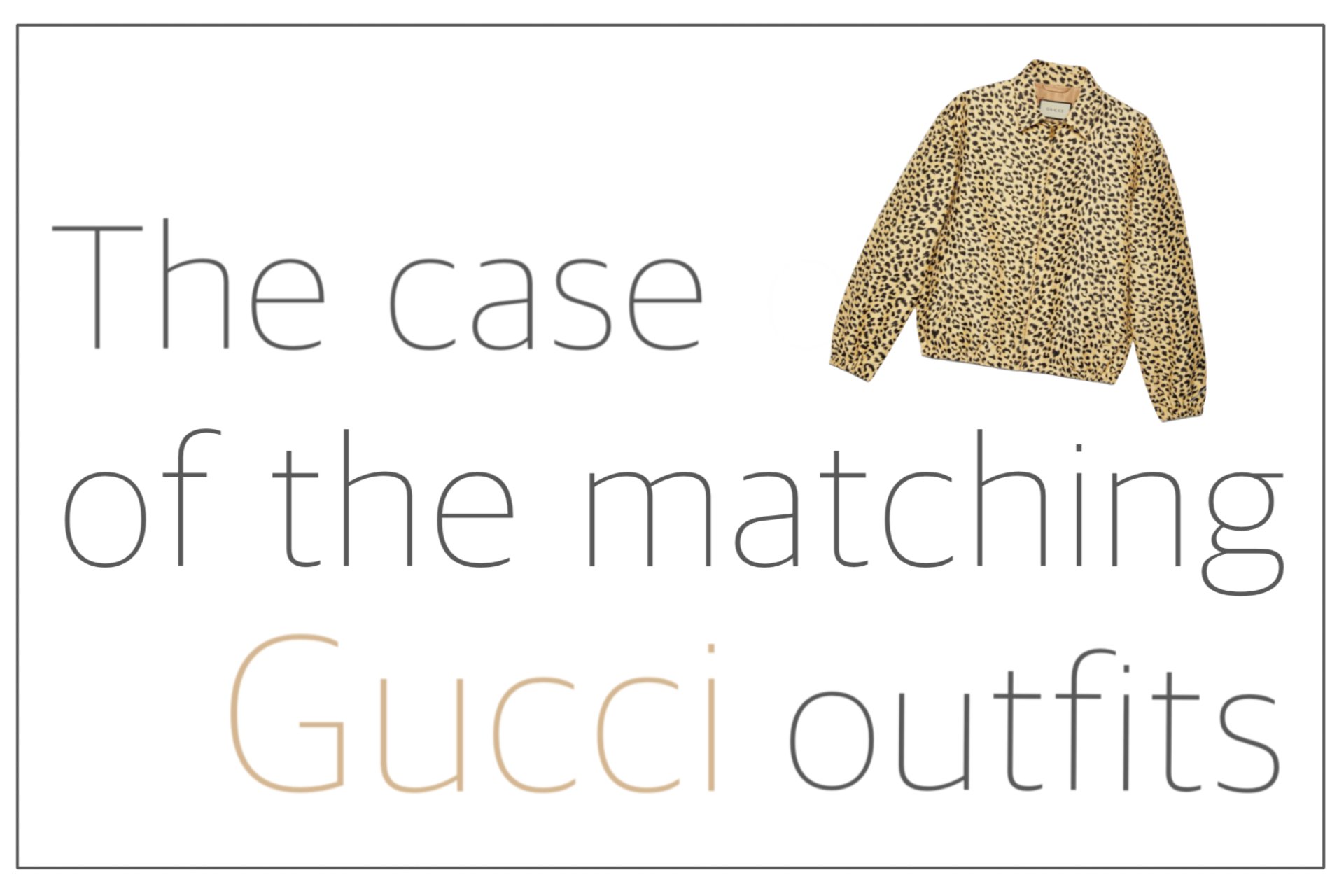 You are currently viewing The case of the matching Gucci outfits