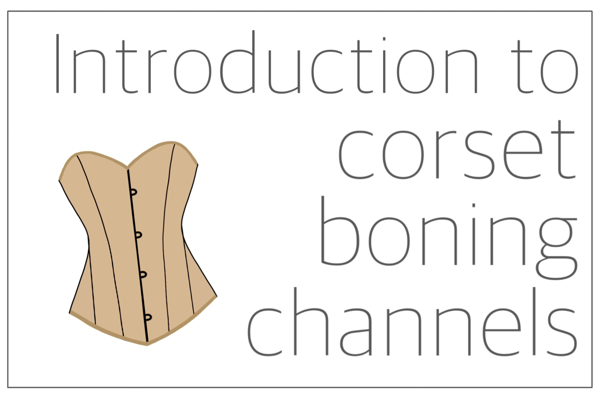 You are currently viewing Introduction to corset boning channels