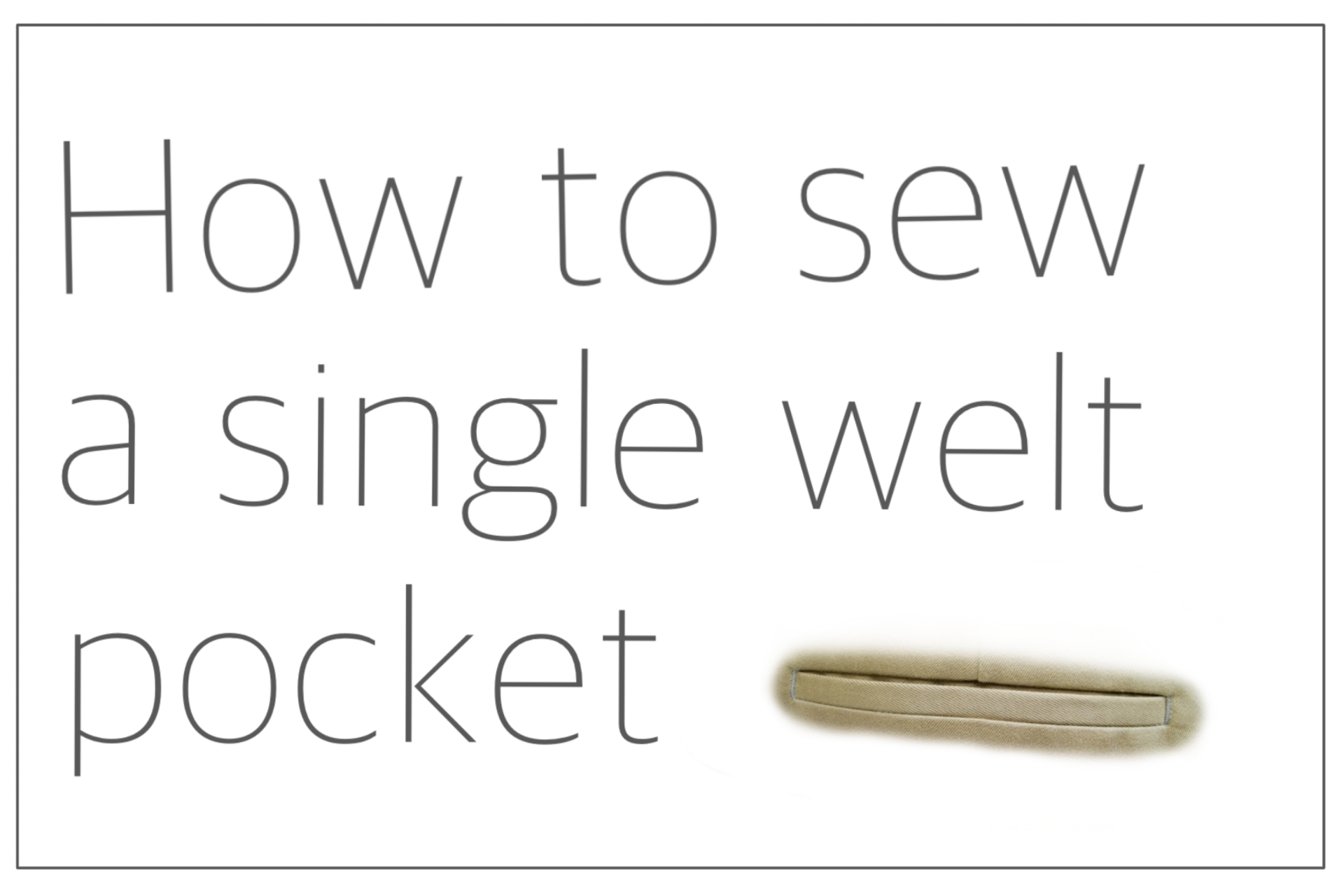 You are currently viewing How To Sew A Single Welt Pocket