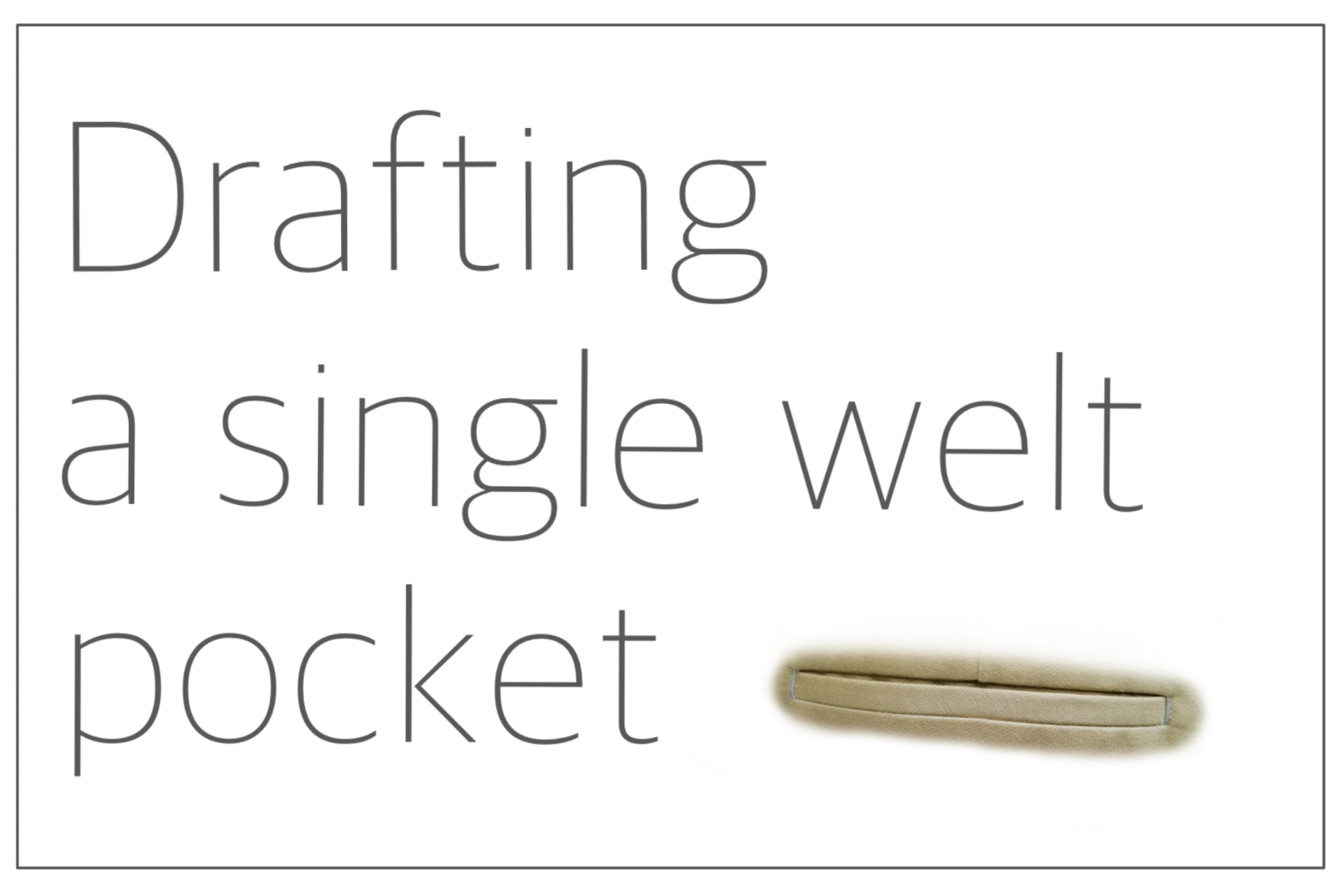 You are currently viewing Drafting a single welt pocket