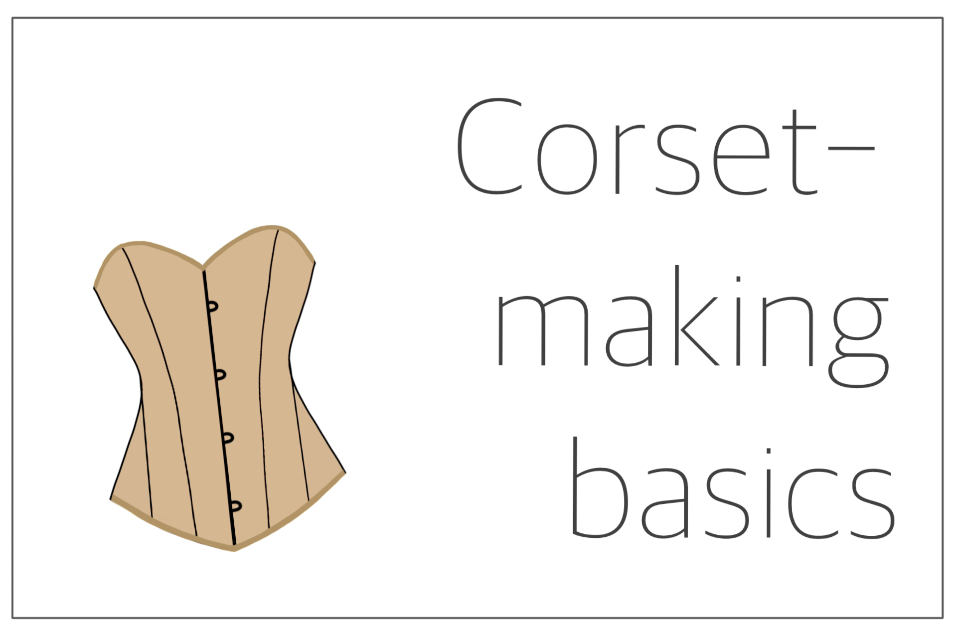 You are currently viewing Corset-making basics